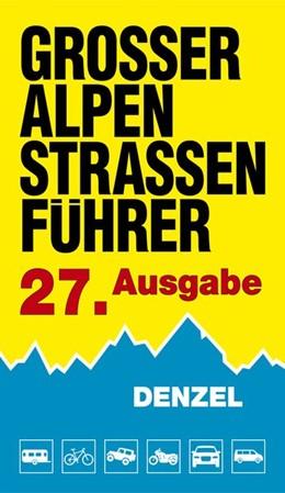 Abbildung von Denzel   Großer Alpenstraßen-Führer   27. Auflage   2019   beck-shop.de