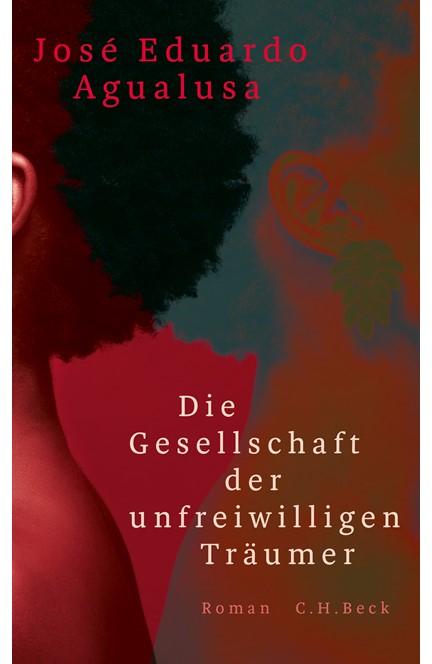 Cover: José Eduardo Agualusa, Die Gesellschaft der unfreiwilligen Träumer