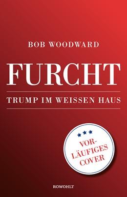 Abbildung von Woodward | Furcht | 2018 | Trump im Weißen Haus
