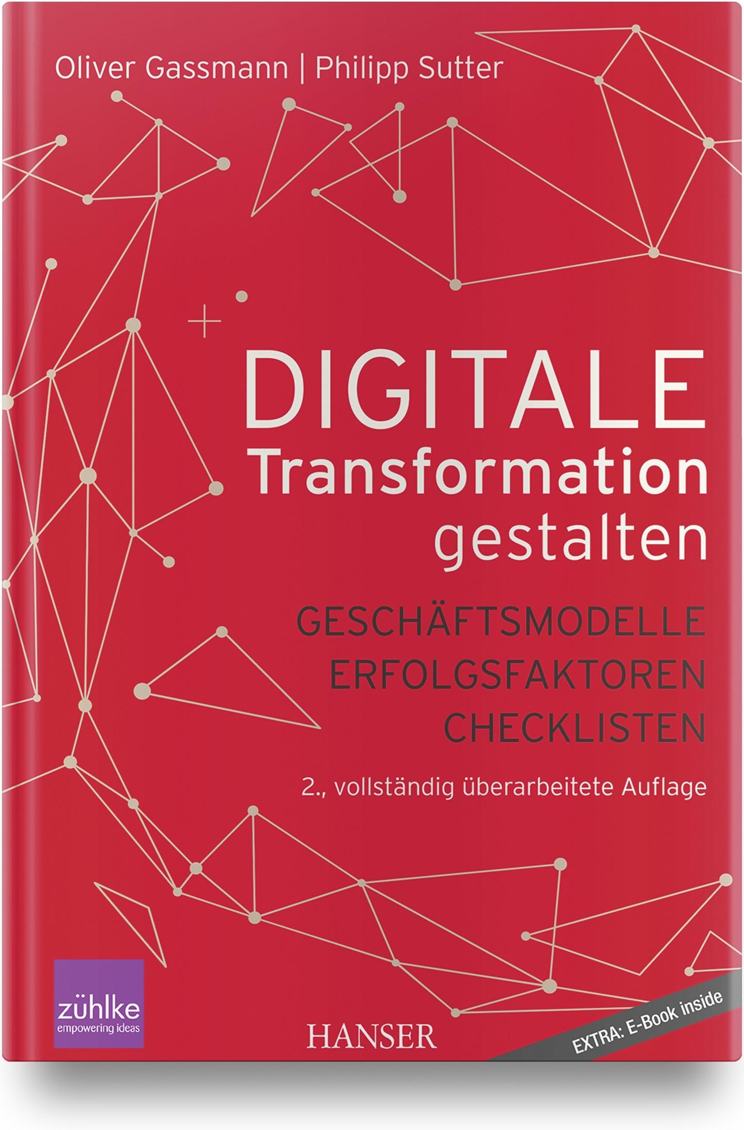 Abbildung von Gassmann / Sutter | Digitale Transformation gestalten | 2., überarbeitete und erweiterte Auflage | 2019