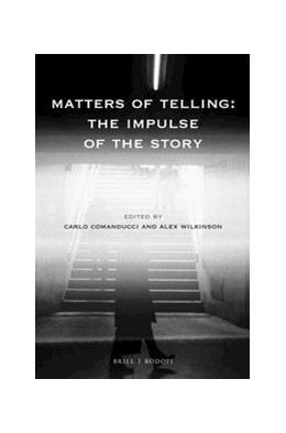 Abbildung von Comanducci / Wilkinson | Matters of Telling: The Impulse of the Story | 2018 | 115