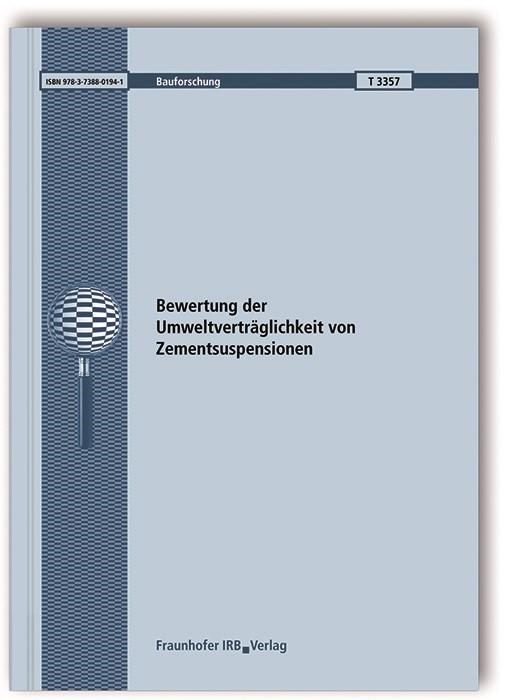 Bewertung der Umweltverträglichkeit von Zementsuspensionen. | Lin / Vollpracht, 2018 | Buch (Cover)