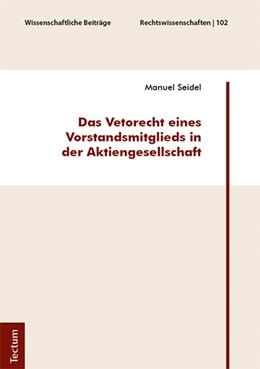 Abbildung von Seidel | Das Vetorecht eines Vorstandsmitglieds in der Aktiengesellschaft | 2018