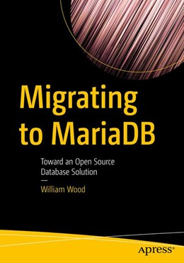 Abbildung von Wood | Migrating to MariaDB | 1st ed. | 2018 | Toward an Open Source Database...