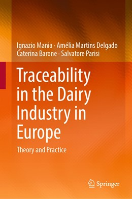 Abbildung von Mania / Delgado / Barone | Traceability in the Dairy Industry in Europe | 1st ed. 2018 | 2018 | Theory and Practice