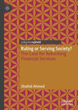 Abbildung von Ahmed | Ruling or Serving Society? | 1st ed. 2018 | 2018 | The Case for Reforming Financi...