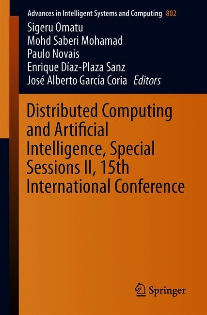 Distributed Computing and Artificial Intelligence, Special Sessions II, 15th International Conference | Omatu / Mohamad / Novais / Díaz-Plaza Sanz / García Coria | 1st ed. 2020, 2018 | Buch (Cover)