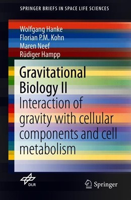 Abbildung von Hanke / Kohn / Neef   Gravitational Biology II   1st ed. 2018   2019   Interaction of Gravity with Ce...