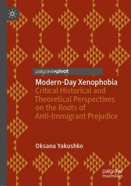 Abbildung von Yakushko | Modern-Day Xenophobia | 1st ed. 2018 | 2018 | Critical Historical and Theore...