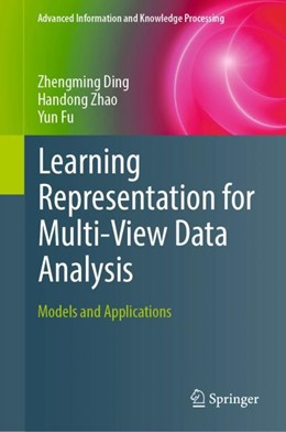 Abbildung von Ding / Zhao / Fu | Learning Representation for Multi-View Data Analysis | 1st ed. 2019 | 2018 | Models and Applications