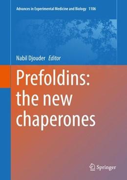 Abbildung von Djouder | Prefoldins: the new chaperones | 1st ed. 2018 | 2018 | 1106