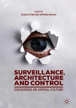 Abbildung von Mackay / Flynn   Surveillance, Architecture and Control   1. Auflage   2019   beck-shop.de