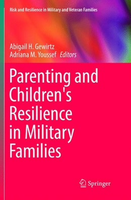 Abbildung von Gewirtz / Youssef | Parenting and Children's Resilience in Military Families | Softcover reprint of the original 1st ed. 2016 | 2018