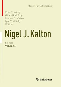 Abbildung von Gesztesy / Godefroy / Grafakos / Verbitsky | Nigel J. Kalton Selecta | Softcover reprint of the original 1st ed. 2016 | 2018 | Volume 1
