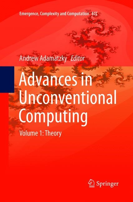 Advances in Unconventional Computing | Adamatzky | Softcover reprint of the original 1st ed. 2017, 2018 | Buch (Cover)