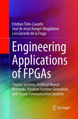 Abbildung von Tlelo-Cuautle / Rangel-Magdaleno / de la Fraga   Engineering Applications of FPGAs   Softcover reprint of the original 1st ed. 2016   2018   Chaotic Systems, Artificial Ne...