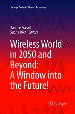 Abbildung von Prasad / Dixit | Wireless World in 2050 and Beyond: A Window into the Future! | Softcover reprint of the original 1st ed. 2016 | 2018