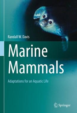 Abbildung von Davis   Marine Mammals   1st ed. 2019   2019   Adaptations for an Aquatic Lif...