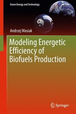 Abbildung von Wasiak | Modeling Energetic Efficiency of Biofuels Production | 1. Auflage | 2018 | beck-shop.de