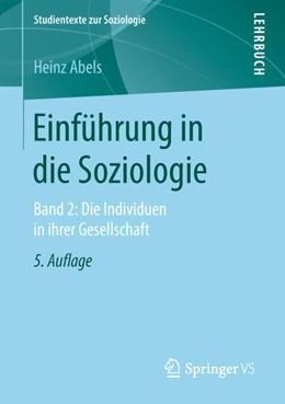 Abbildung von Abels | Einführung in die Soziologie | 5. Aufl. 2019 | 2018 | Band 2: Die Individuen in ihre...