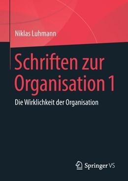 Abbildung von Luhmann / Tacke | Schriften zur Organisation 1 | 1. Auflage | 2018 | beck-shop.de
