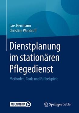 Abbildung von Herrmann / Woodruff | Dienstplanung im stationären Pflegedienst | 2018 | Methoden, Tools und Fallbeispi...