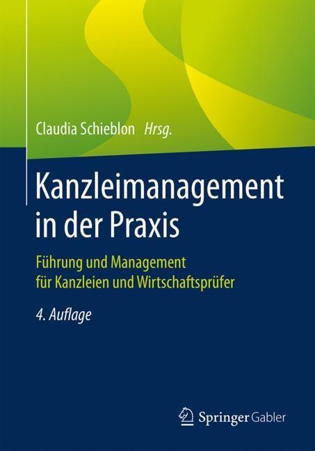Kanzleimanagement in der Praxis | Schieblon (Hrsg.) | 4., vollständig überarbeitete und ergänzte Auflage, 2018 | Buch (Cover)