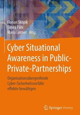 Abbildung von Skopik / Páhi   Cyber Situational Awareness in Public-Private-Partnerships   1. Auflage   2018   beck-shop.de