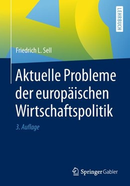Abbildung von Sell | Aktuelle Probleme der europäischen Wirtschaftspolitik | 3. Auflage | 2018 | beck-shop.de
