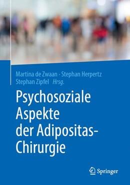 Abbildung von de Zwaan / Herpertz | Psychosoziale Aspekte der Adipositas-Chirurgie | 1. Auflage | 2018 | beck-shop.de