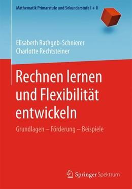 Abbildung von Rathgeb-Schnierer / Rechtsteiner | Rechnen lernen und Flexibilität entwickeln | 1. Auflage | 2018 | beck-shop.de