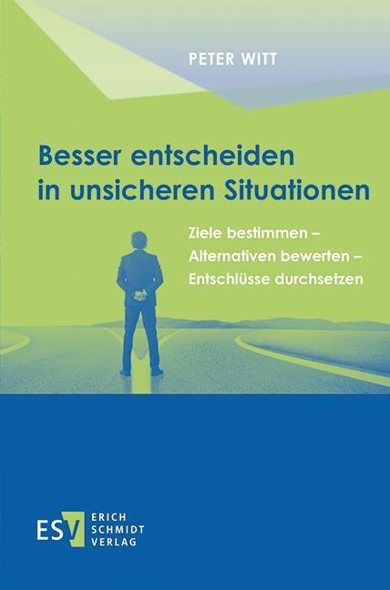 Besser entscheiden in unsicheren Situationen | Witt, 2018 | Buch (Cover)