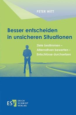 Abbildung von Witt | Besser entscheiden in unsicheren Situationen | 2018 | Ziele bestimmen - Alternativen...