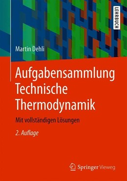 Abbildung von Dehli | Aufgabensammlung Technische Thermodynamik | 2. Auflage | 2018 | beck-shop.de