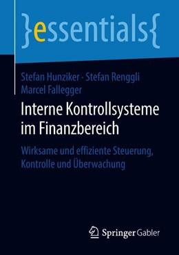 Abbildung von Hunziker / Renggli | Interne Kontrollsysteme im Finanzbereich | 1. Auflage | 2018 | beck-shop.de