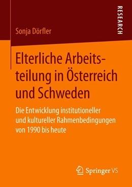 Abbildung von Dörfler | Elterliche Arbeitsteilung in Österreich und Schweden | 2018 | Die Entwicklung institutionell...