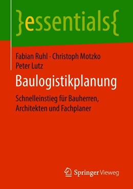 Abbildung von Ruhl / Motzko | Baulogistikplanung | 1. Auflage | 2018 | beck-shop.de
