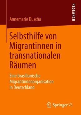 Abbildung von Duscha | Selbsthilfe von Migrantinnen in transnationalen Räumen | 2018 | Eine brasilianische Migrantinn...