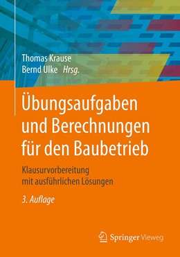 Abbildung von Krause / Ulke | Übungsaufgaben und Berechnungen für den Baubetrieb | 3. Auflage | 2019 | beck-shop.de