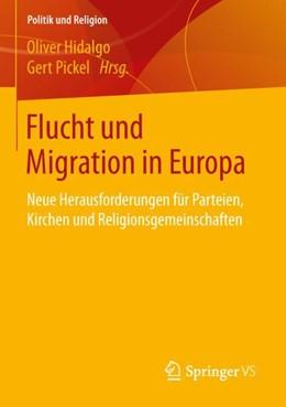 Abbildung von Hidalgo / Pickel | Flucht und Migration in Europa | 1. Auflage | 2019 | beck-shop.de