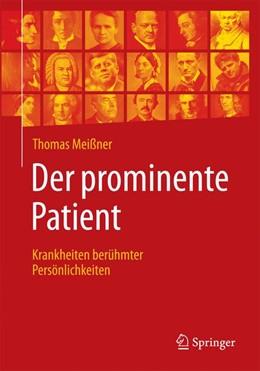 Abbildung von Meißner   Der prominente Patient   2019   Krankheiten berühmter Persönli...