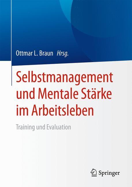 Selbstmanagement und Mentale Stärke im Arbeitsleben | Braun, 2019 | Buch (Cover)