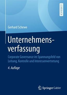 Abbildung von Schewe | Unternehmensverfassung | 4. Aufl. 2018 | 2018 | Corporate Governance im Spannu...