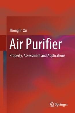 Abbildung von Xu | Air Purifier | 1st ed. 2019 | 2018 | Property, Assessment and Appli...