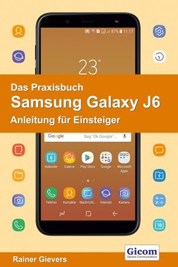 Abbildung von Gievers | Das Praxisbuch Samsung Galaxy J6 - Anleitung für Einsteiger | 2018