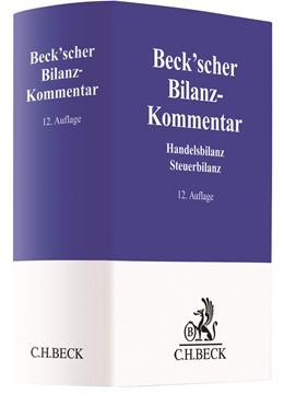 Abbildung von Beck'scher Bilanz-Kommentar | 12. Auflage | 2020 | Handels- und Steuerbilanz, §§ ...
