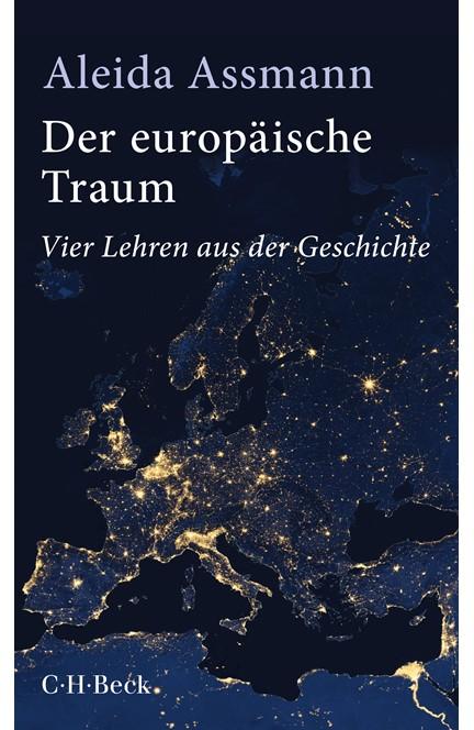 Cover: Aleida Assmann, Der europäische Traum