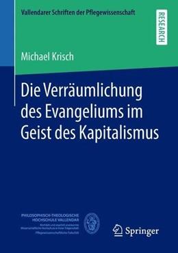 Abbildung von Krisch   Die Verräumlichung des Evangeliums im Geist des Kapitalismus   1. Auflage   2018   beck-shop.de