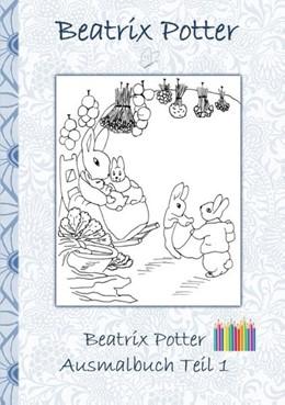 Abbildung von Potter | Beatrix Potter Ausmalbuch Teil 1 ( Peter Hase ) | 2018 | Malbuch, ausmalen, kolorieren,...