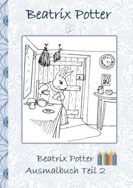 Abbildung von Potter   Beatrix Potter Ausmalbuch Teil 2 ( Peter Hase )   2018   Malbuch, ausmalen, kolorieren,...